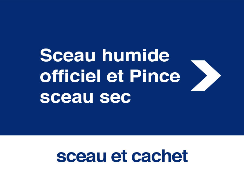 Sceau humide officiel et Pince sceau sec